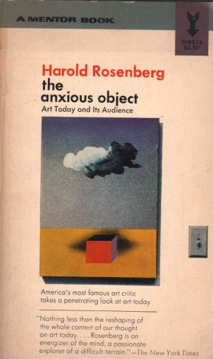 Rosenberg Harold - The Anxious Object