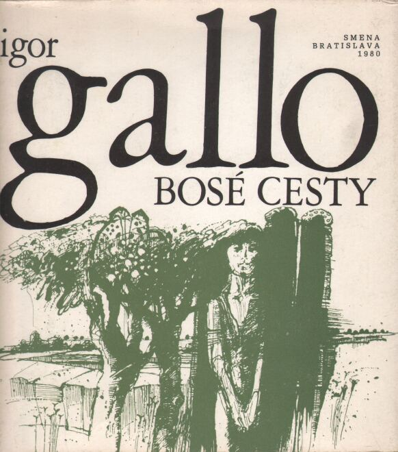 Gallo Igor - Bosé cesty