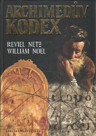 Netz Reviel - Noel William - Archimedův kodex