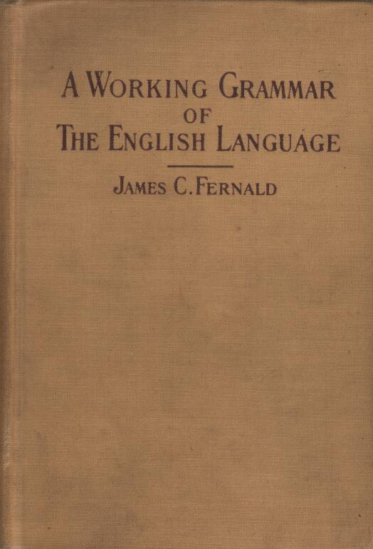 Fernald C.James - A Working Grammar of The English Language