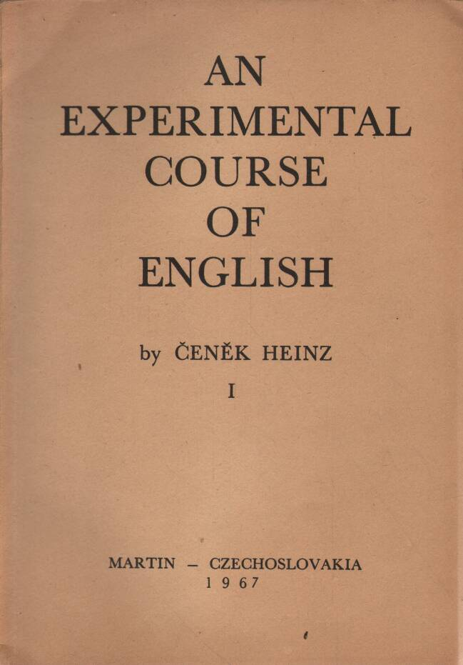Heinz Čeněk - An Experimental Course of English I. - II.