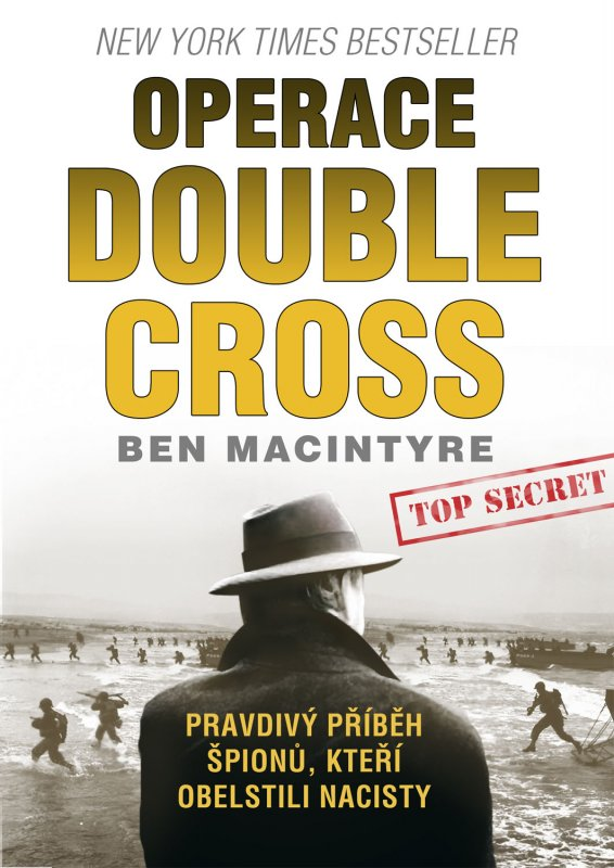Ben Macintyre - Operace Double Cross