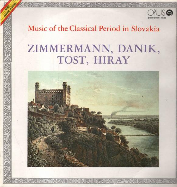 Zimmermann - Danik - Tost - Hiray - Music of the Classical Period in Slovakia