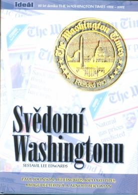 Edwards Lee - Svědomí Washingtonu - 20 let deníku The Washington Times 1982-2002