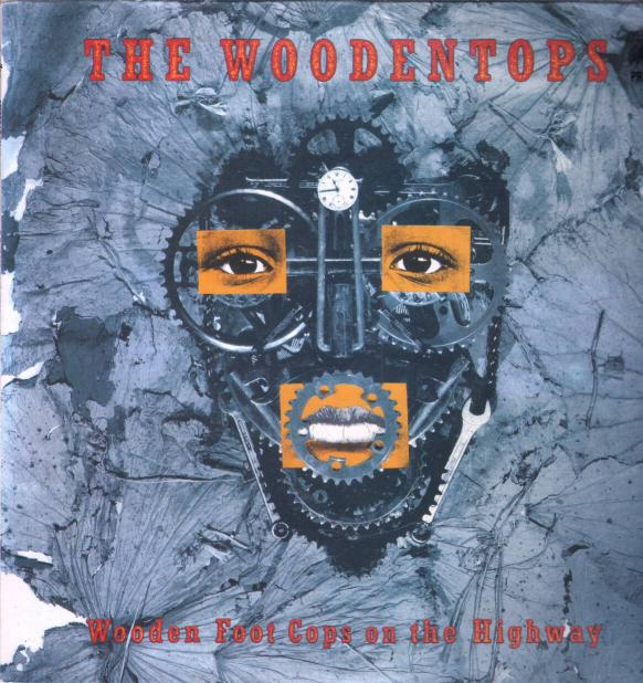 The Woodentops - Wooden Foot Cops on the Highway