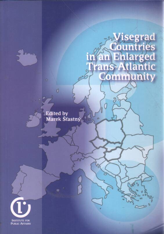 Šťastný Marek - Visegrad Countries in an Enlarged Trans-Atlantic Community