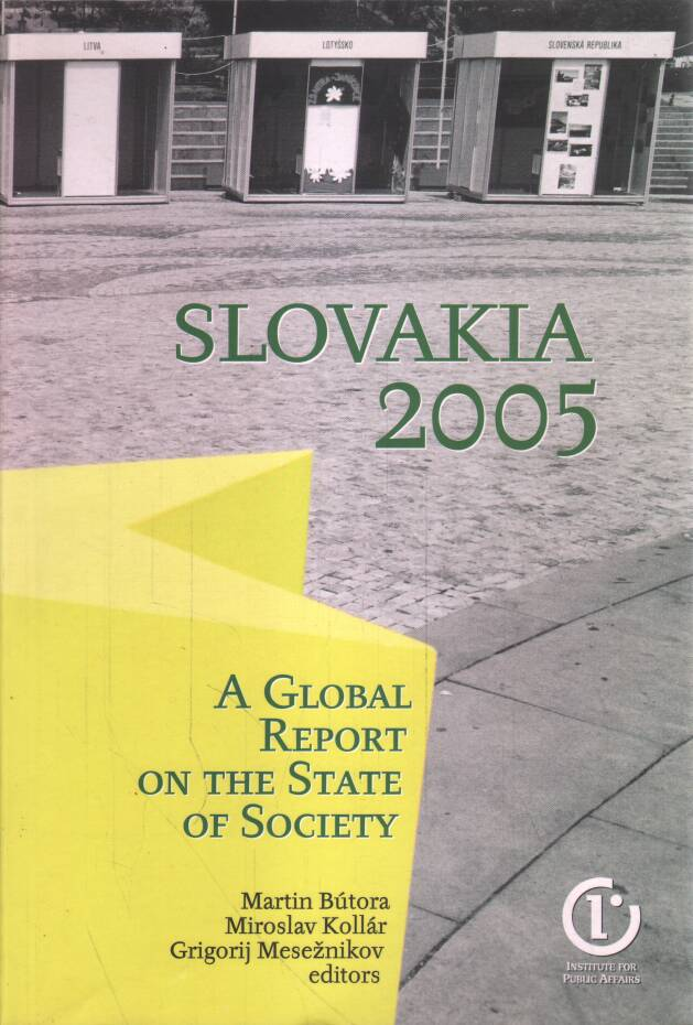 Kollár Miroslav - Mesežnikov Grigorij - Bútora Martin - Slovakia 2005 - A global report on the state of society