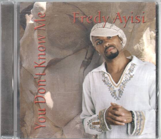 Fredy Ayisi - You Dont Know Me