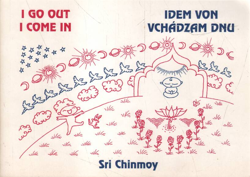 Chinmoy Sri - I go out I come in - Idem von vchádzam dnu