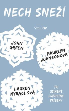 John Green, Maureen Johnson, Lauren Myracle - Nech sneží